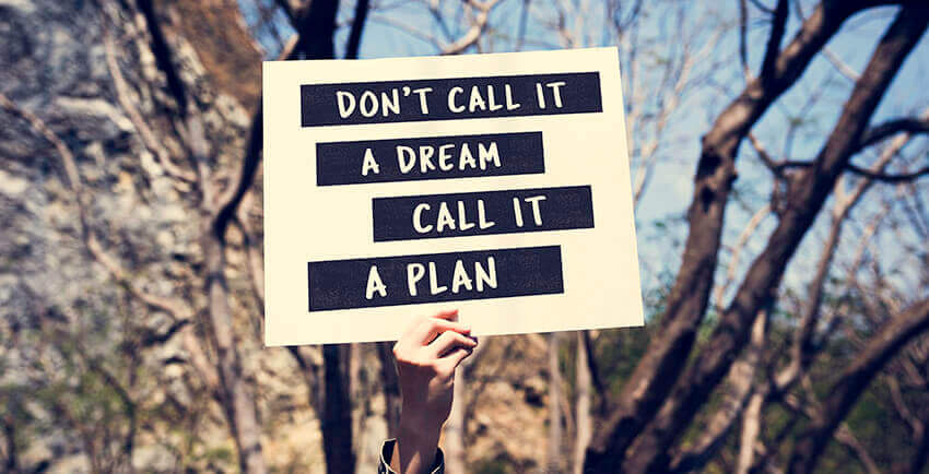possibility in business - don't call it a dream, call it a plan