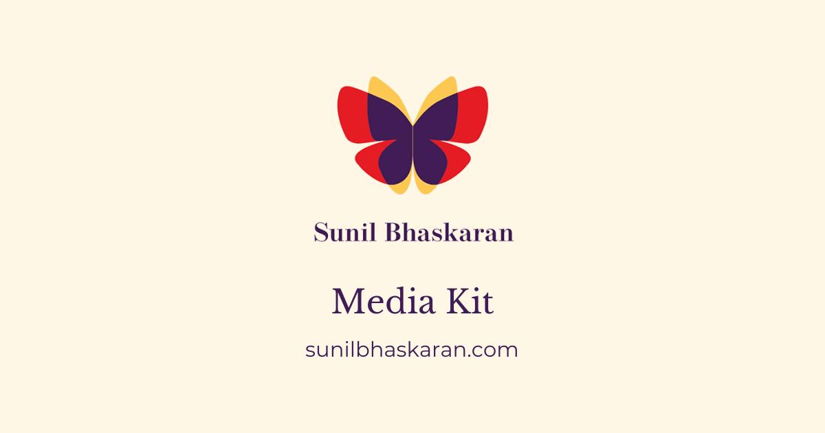Sunil Bhaskaran Media Kit
