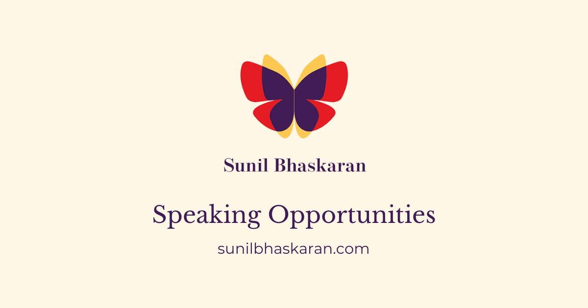 Sunil Bhaskaran Speaking Opportunities
