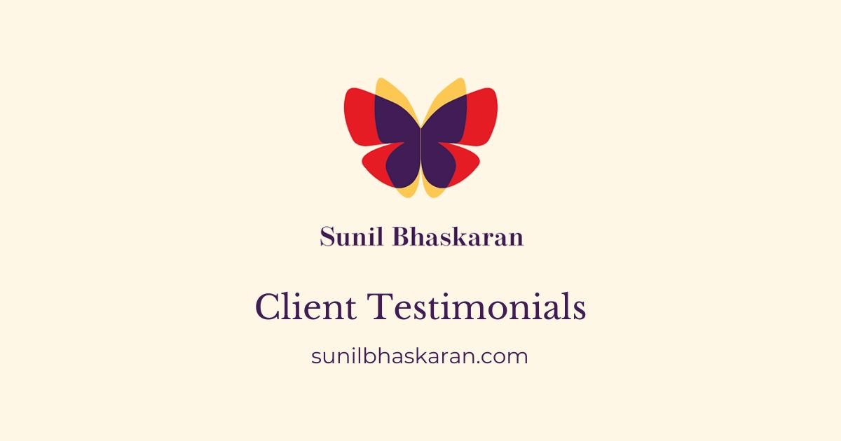 Sunil Bhaskaran client testimonials